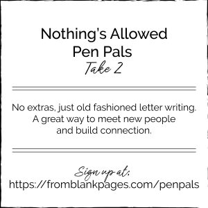 Nothing's Allowed Pen Pals, take 2